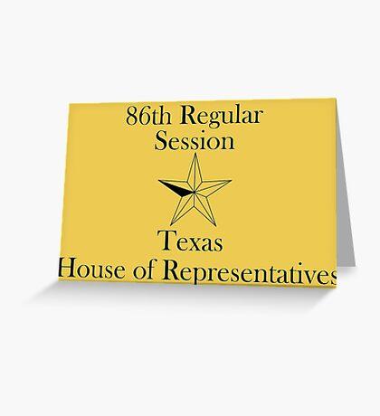 Texas House of Representatives - 86th Regular Session - Texas Legislature Greeting Card