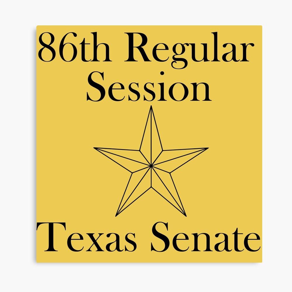 Texas Senate - 86th Regular Session - Texas Legislature Canvas Print