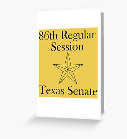 Texas Senate - 86th Regular Session - Texas Legislature Greeting Card