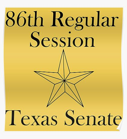 Texas Senate - 86th Regular Session - Texas Legislature Poster