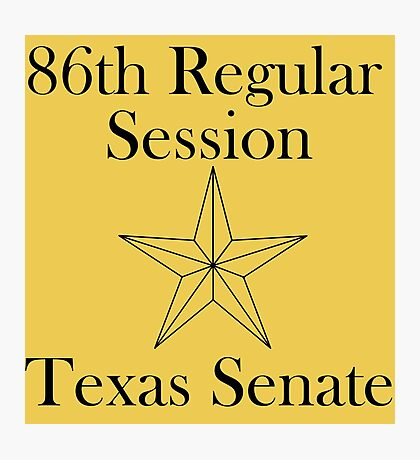 Texas Senate - 86th Regular Session - Texas Legislature Photographic Print