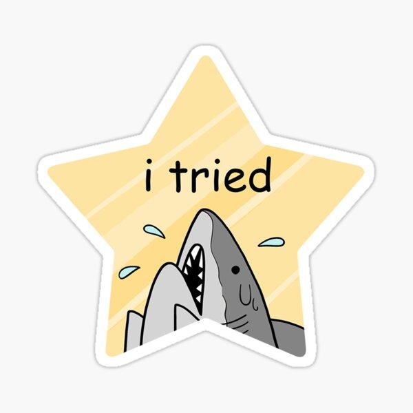 i tried Sticker