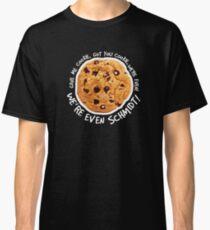 Got you cookie! Classic T-Shirt