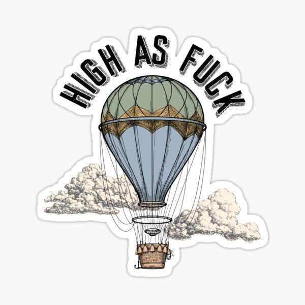 High as F*ck Sticker