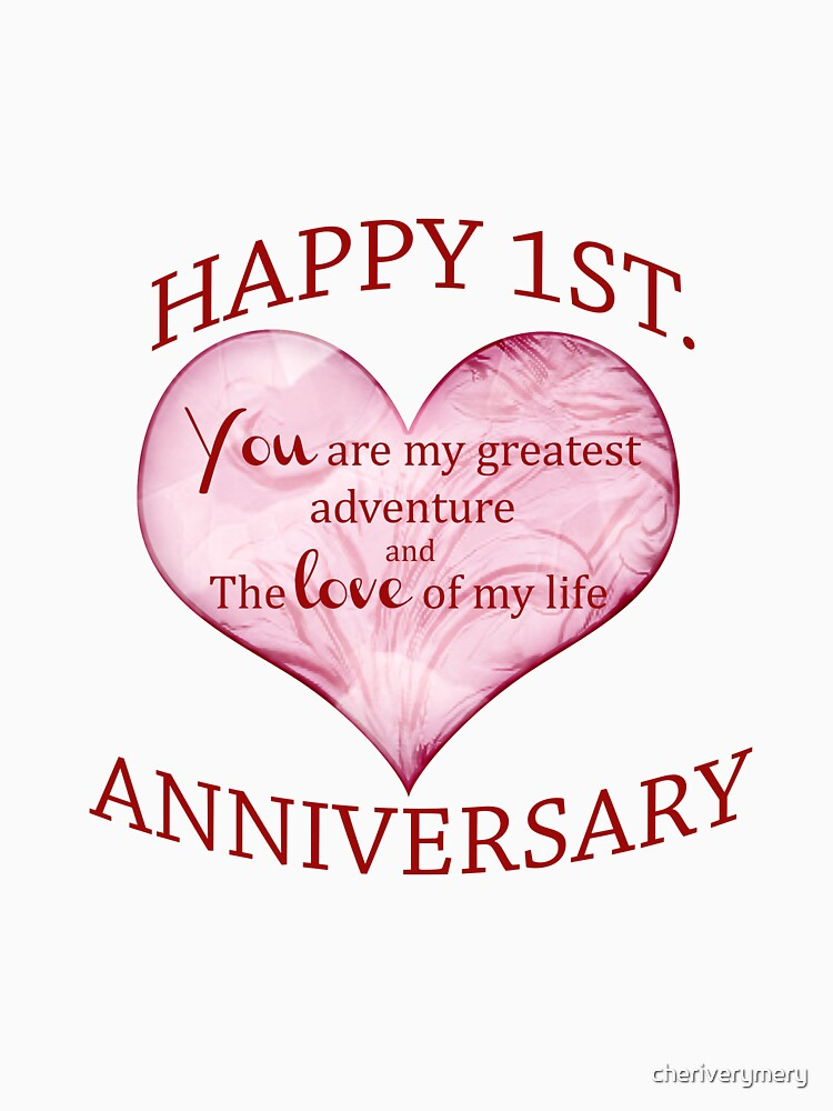 1st Anniversary T Shirt By Cheriverymery Redbubble