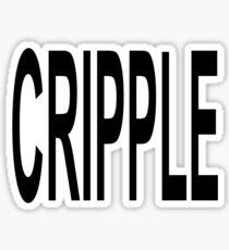 CRIPPLE (in Black font) Sticker
