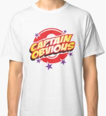 Captain Obvious Classic T-Shirt