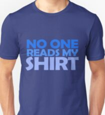 No one reads my shirt T-Shirt