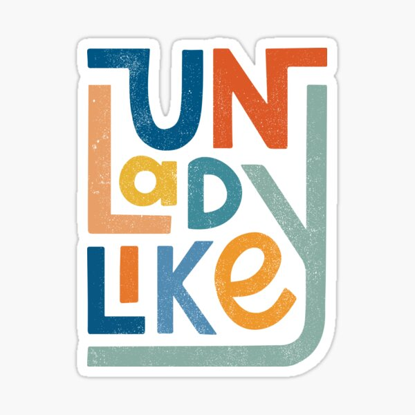 UNLADYLIKE Sticker