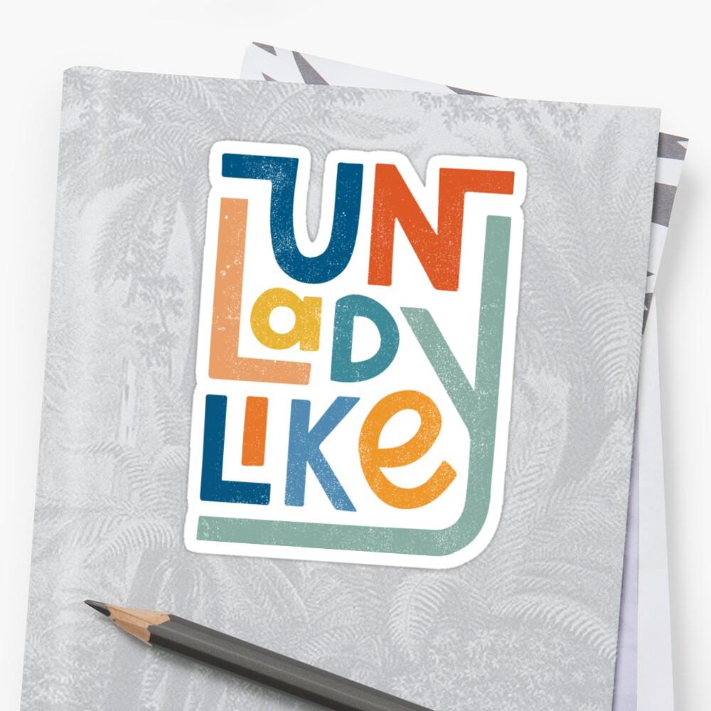 UNLADYLIKE Sticker