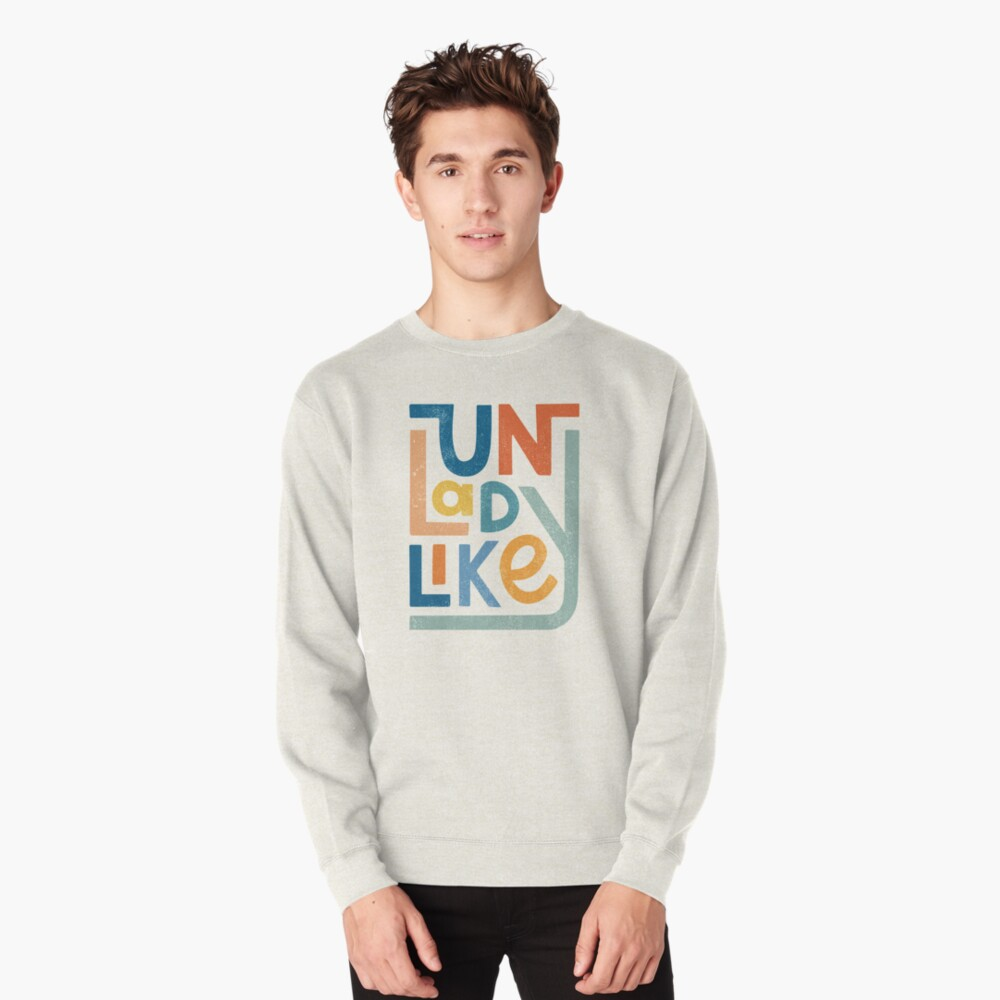 UNLADYLIKE Pullover Sweatshirt