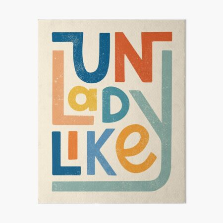 UNLADYLIKE Art Board Print