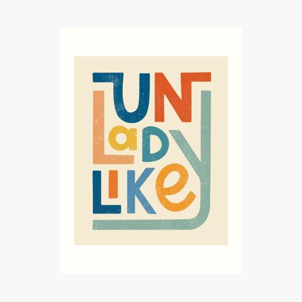 UNLADYLIKE Art Print