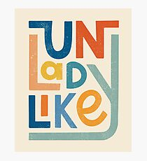 UNLADYLIKE Photographic Print