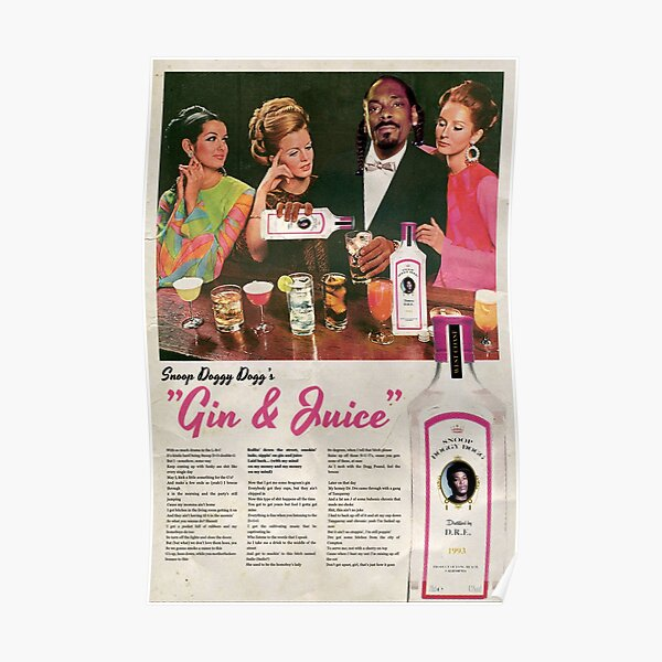 Gin & Juice Poster