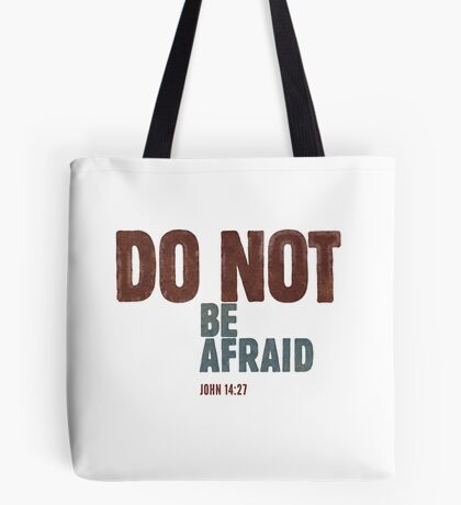 Do not be afraid - John 14:27 Tote Bag