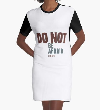 Do not be afraid - John 14:27 Graphic T-Shirt Dress