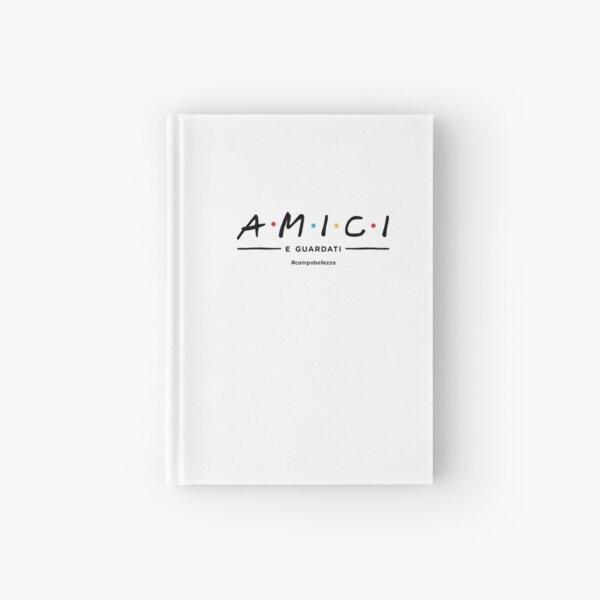 Amici e guardati! Hardcover Journal