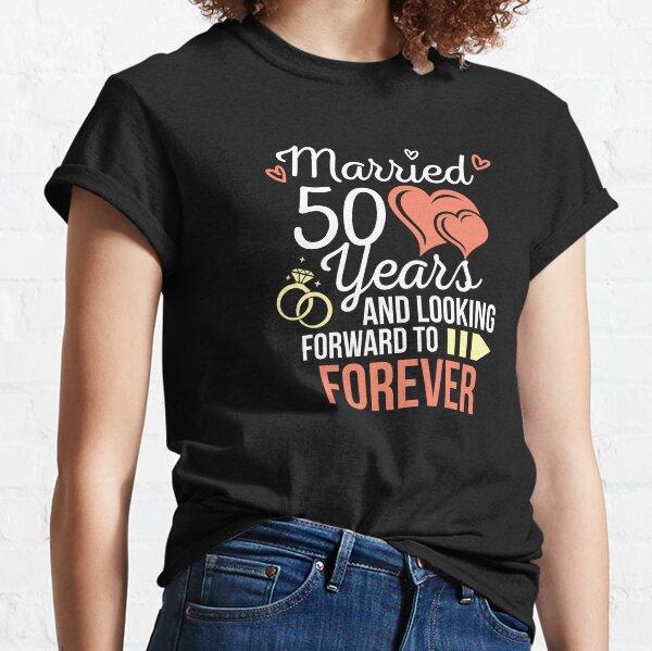 Aniversario de bodas Casado 50 años Mirando hacia adelante para siempre Camiseta clásica