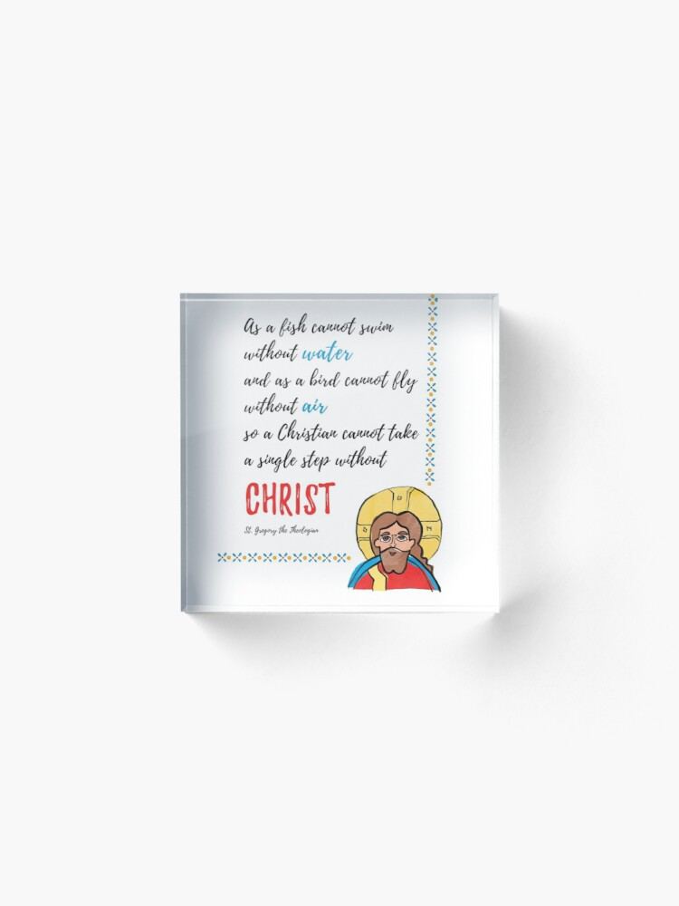 Alternate view of St. Gregory Theologian quote with Jesus Christ image Acrylic Block