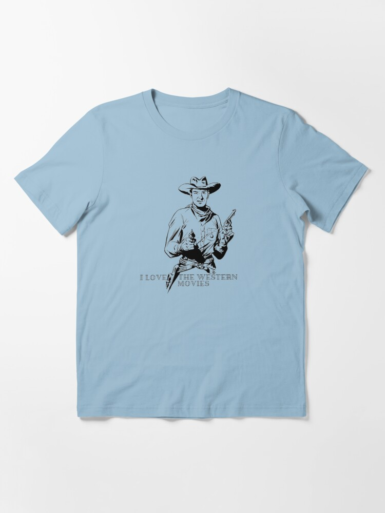 Alternate view of I Love the Western Movies Essential T-Shirt