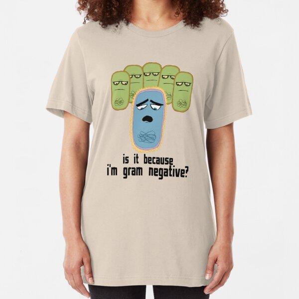 Is it because I'm Gram-negative? Slim Fit T-Shirt