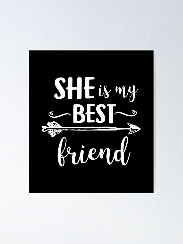 She S My Best Friend Friendship Bff Besties Gift Poster By
