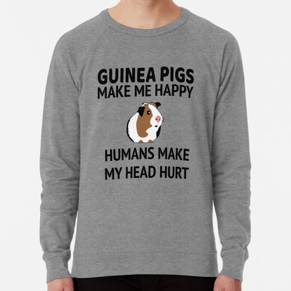 Guinea Pigs Make Me Happy Lightweight Sweatshirt