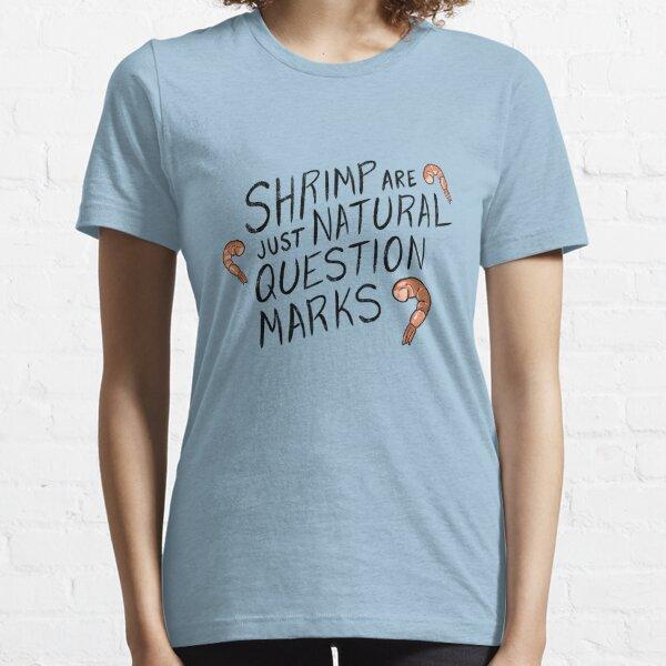 Shrimp are Natural Question Marks - Black Essential T-Shirt