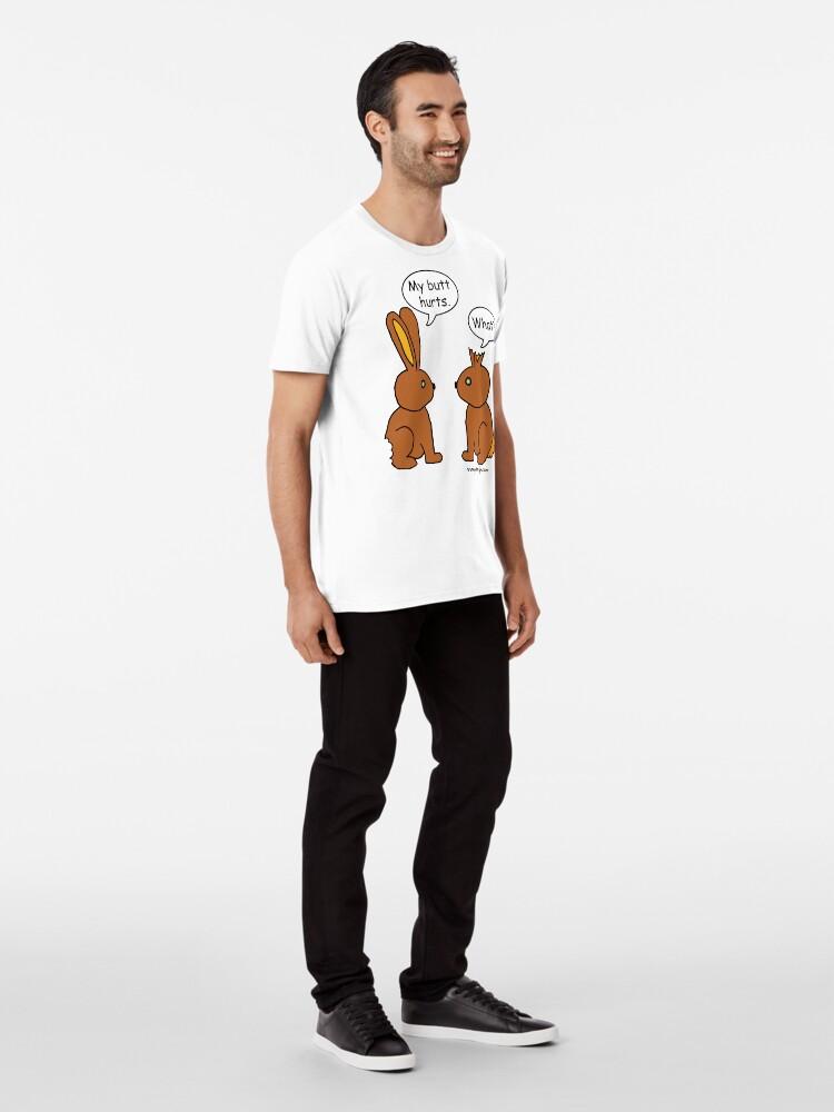 Alternative Ansicht von Mein Hintern tut weh! - Was? Premium T-Shirt