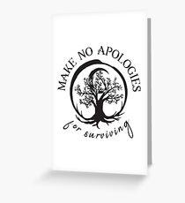 Make No Apologies Greeting Card