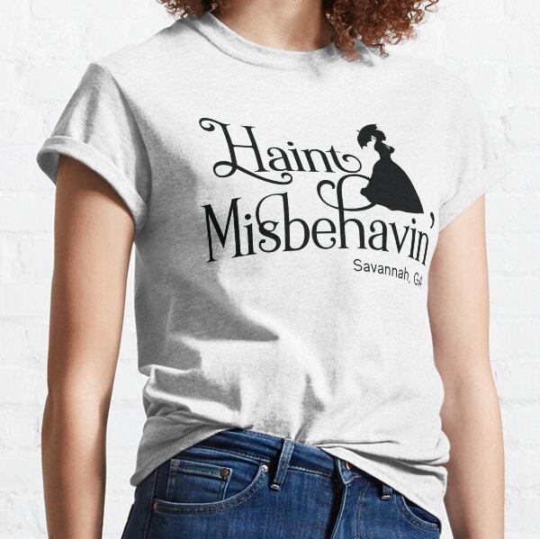 Haint Misbehavin' Classic T-Shirt