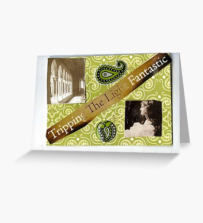 Tripping The Light Fantastic Greeting Card