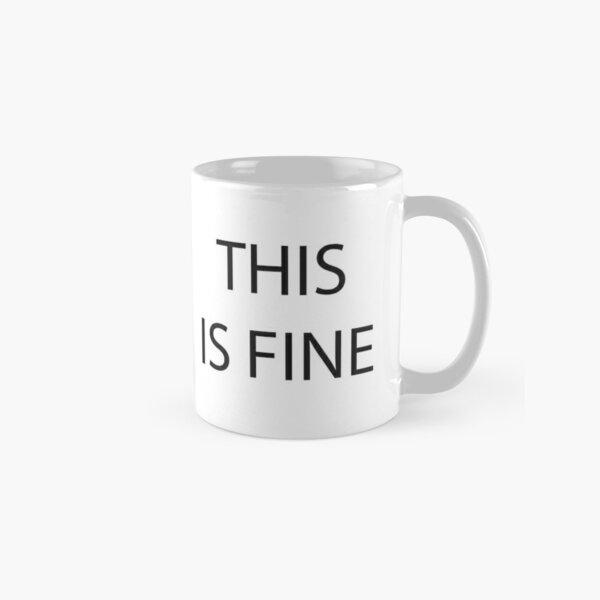 This Is Fine Classic Mug