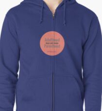 ADULTHOOD DOES NOT MEAN PARENTHOOD Zipped Hoodie