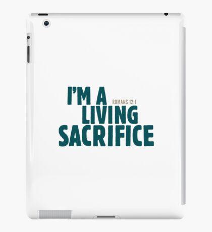 I'm a living sacrifice - Romans 12:1 iPad Case/Skin