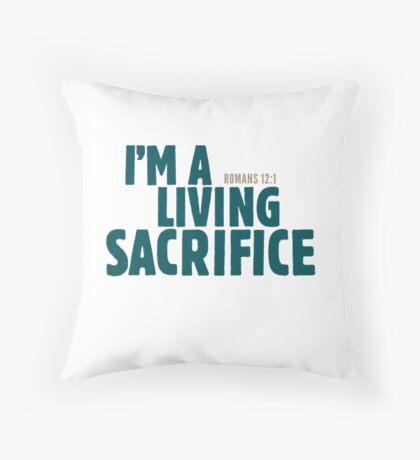 I'm a living sacrifice - Romans 12:1 Floor Pillow