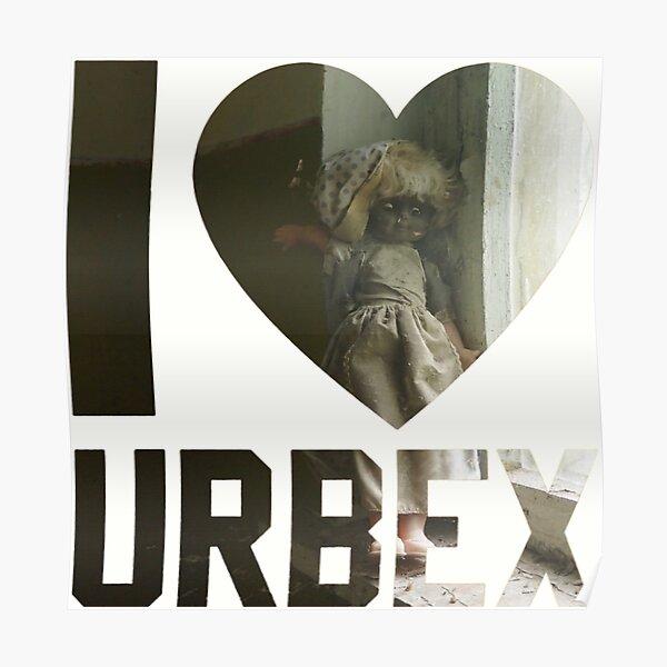 I love urbex baby doll 2 Poster