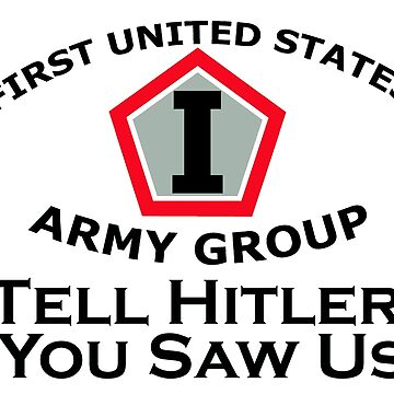 First United States Army Group (FUSAG) - Tell Hitler by cobra312004