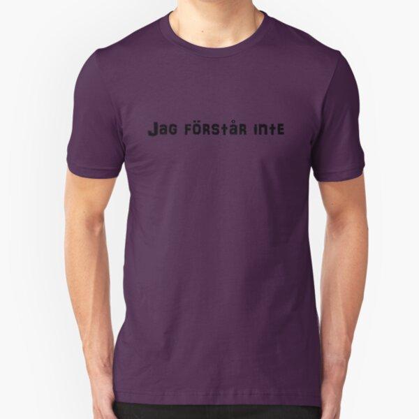 Jag förstår inte Slim Fit T-Shirt