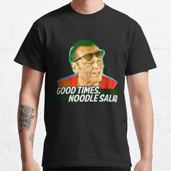 Good Times, Noodle Salad - Jack Nicholson Classic T-Shirt