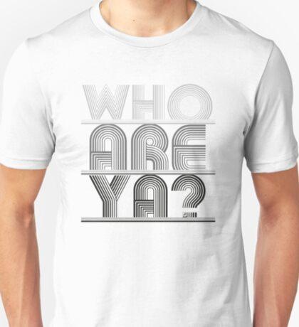 Who are ya? (Black) T-Shirt