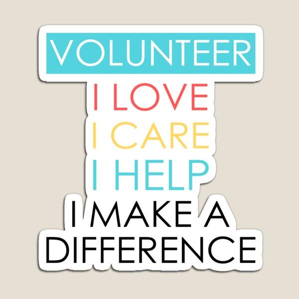 Volunteer I Love I Care I Help Volunteer Appreciation Gift Quote Design Magnet