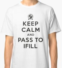 Keep Calm, Pass to Ifill (Black) Classic T-Shirt