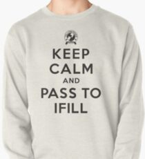 Keep Calm, Pass to Ifill (Black) Pullover Sweatshirt