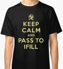 Keep Calm, Pass to Ifill (Yellow) Classic T-Shirt