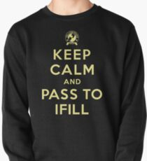 Keep Calm, Pass to Ifill (Yellow) Pullover Sweatshirt