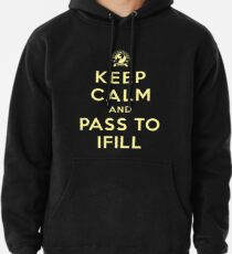 Keep Calm, Pass to Ifill (Yellow) Pullover Hoodie