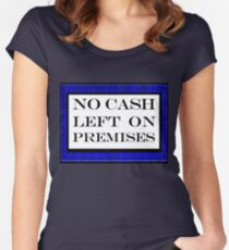 No cash left on premises Women's Fitted Scoop T-Shirt