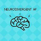 Neurodivergent AF by EWAutismLibrary